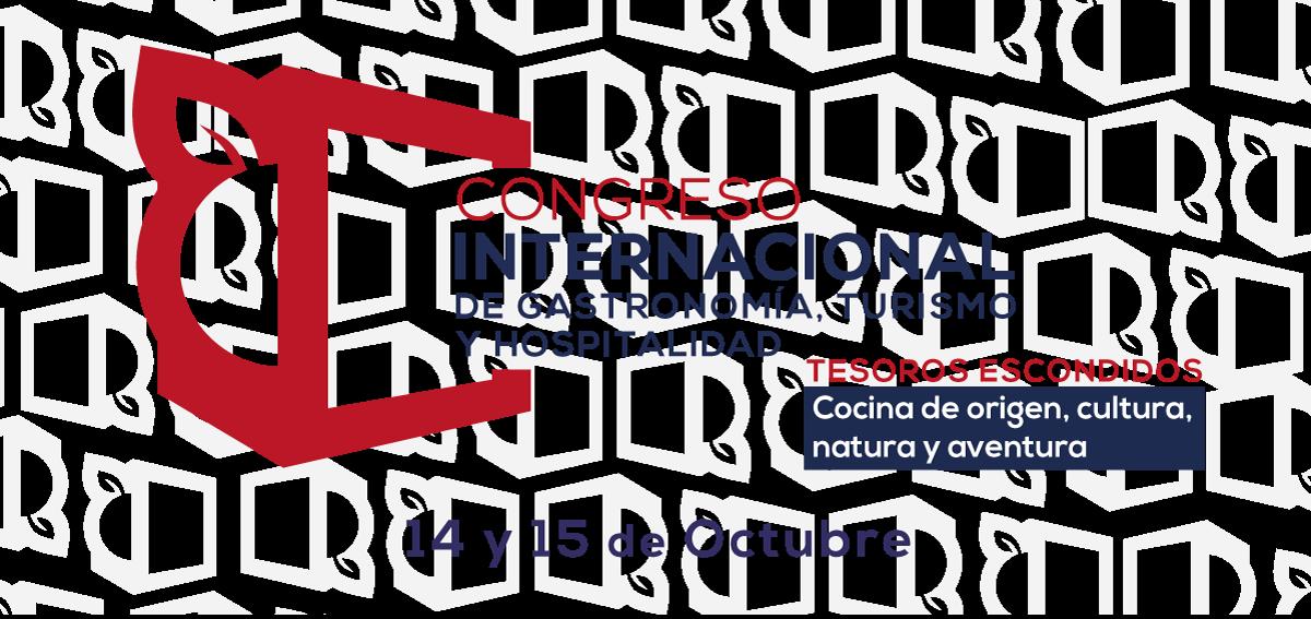 Congreso Internacional de Gastronomía, Turismo y Hospitalidad: Tesoros Escondidos