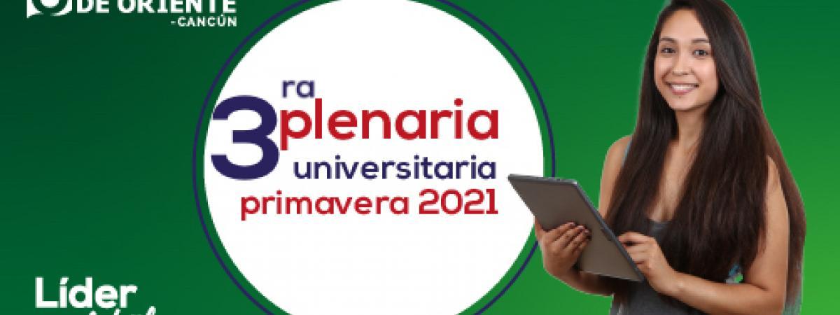 3ra Plenaria Universitaria Primavera 2021 Cancún