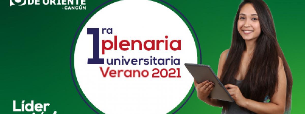 Plenaria Universitaria Verano 2021 UO CANCÚN